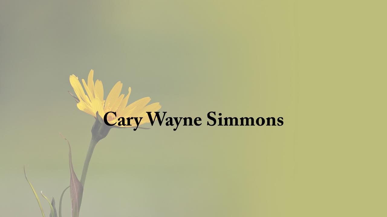 Obituary: Cary Wayne Simmons